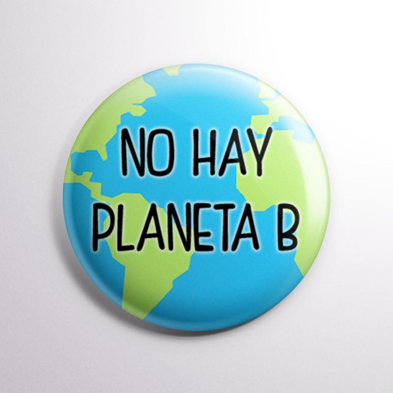 Chapa alfiler No hay planeta B Tamaño 31mm